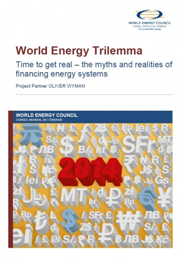 World Energy Trilemma 2014: Time to get real - the myths and realities of financing energy systems
